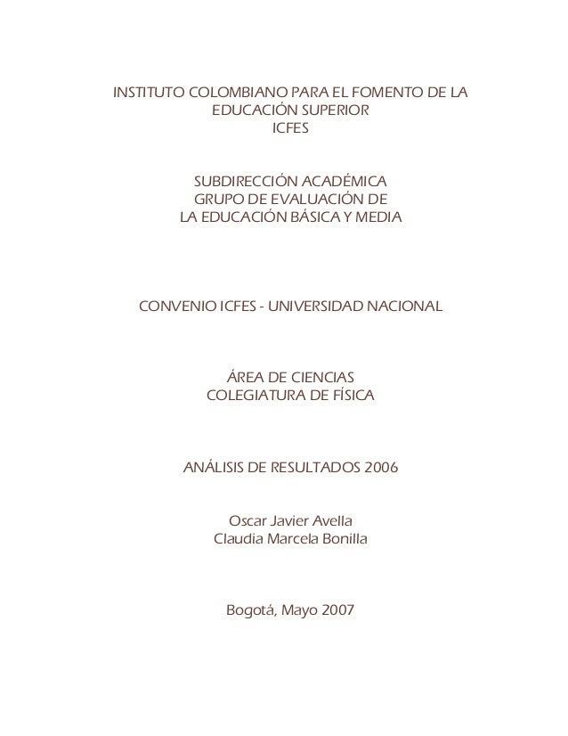 INSTITUTO COLOMBIANO PARA EL FOMENTO DE LA EDUCACIÓN SUPERIOR ICFES SUBDIRECCIÓN ACADÉMICA GRUPO DE EVALUACIÓN DE LA EDUCA...