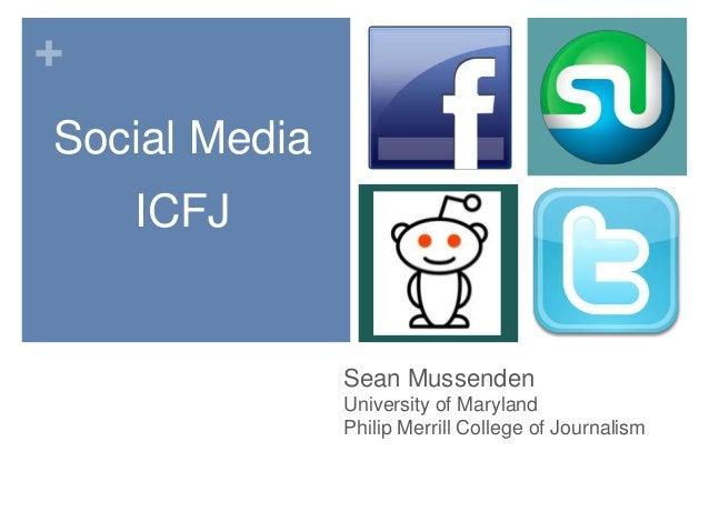 +Sean MussendenUniversity of MarylandPhilip Merrill College of JournalismSocial MediaICFJ
