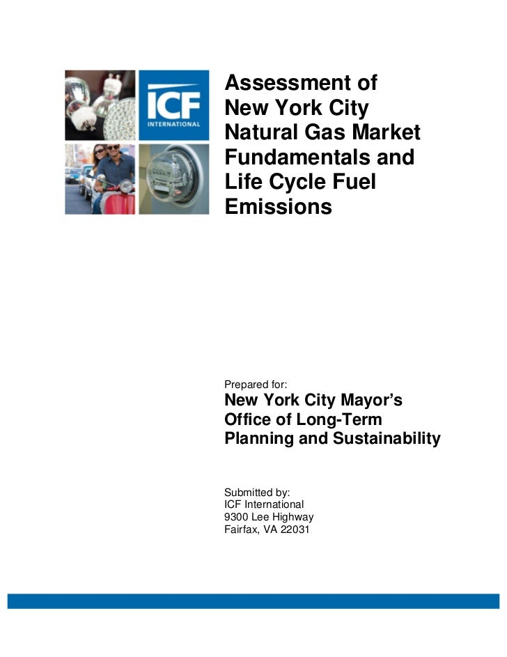 Assessment ofNew York CityNatural Gas MarketFundamentals andLife Cycle FuelEmissionsPrepared for:New York City Mayor'sOffi...