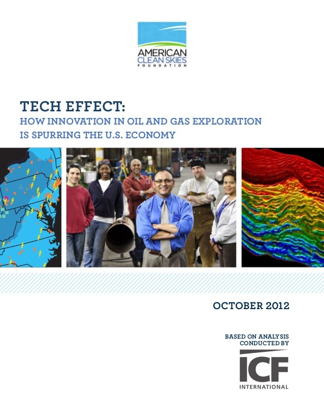 TECH EFFECT:HOW INNOVATION IN OIL AND GAS EXPLORATIONIS SPURRING THE U.S. ECONOMY                                OCTOBER 2...