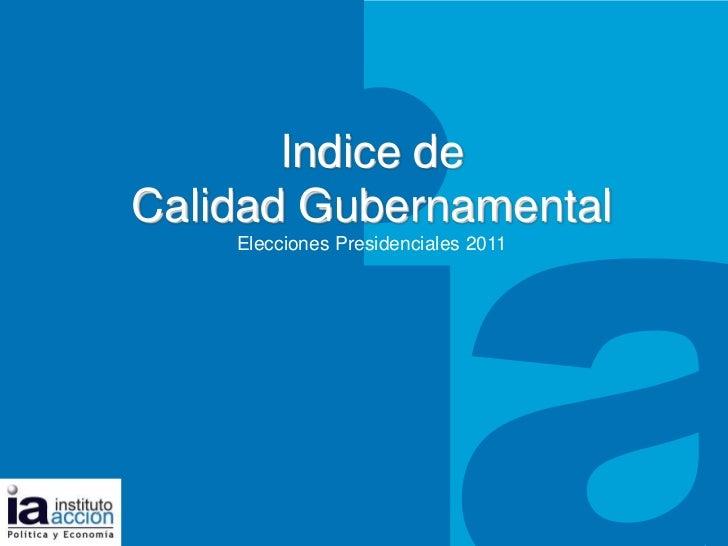 TITULO DEL TEMA<br />Indice de <br />Calidad Gubernamental<br />Elecciones Presidenciales 2011<br />