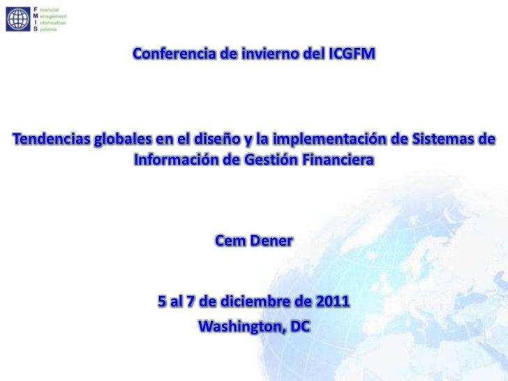 Conferencia de invierno del ICGFMTendencias globales en el diseño y la implementación de Sistemas de                Inform...