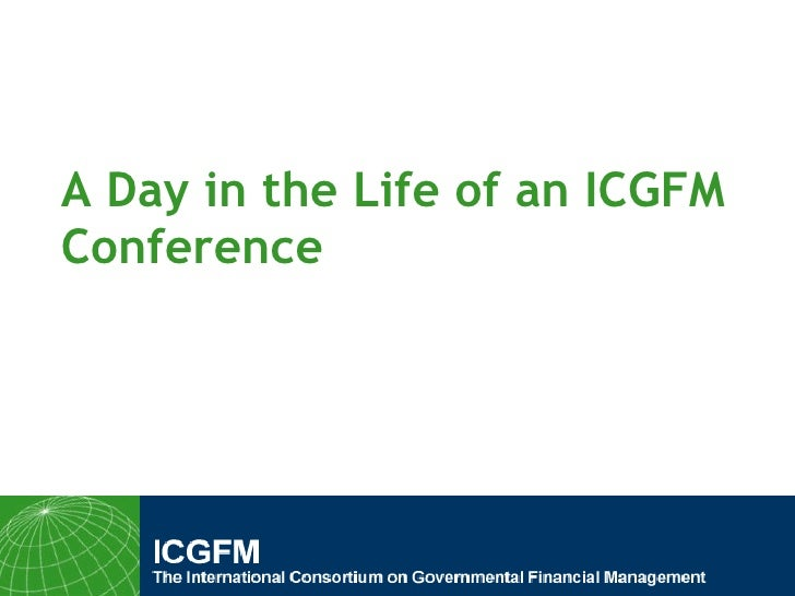 A Day in the Life of an ICGFM Conference