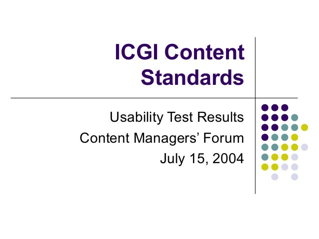 ICGI Content Standards Usability Test Results Content Managers' Forum July 15, 2004