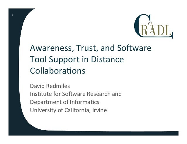 """""""Awareness, Trust, and Software Tool Support in Distance Collaborations"""" by D. Redmiles"""