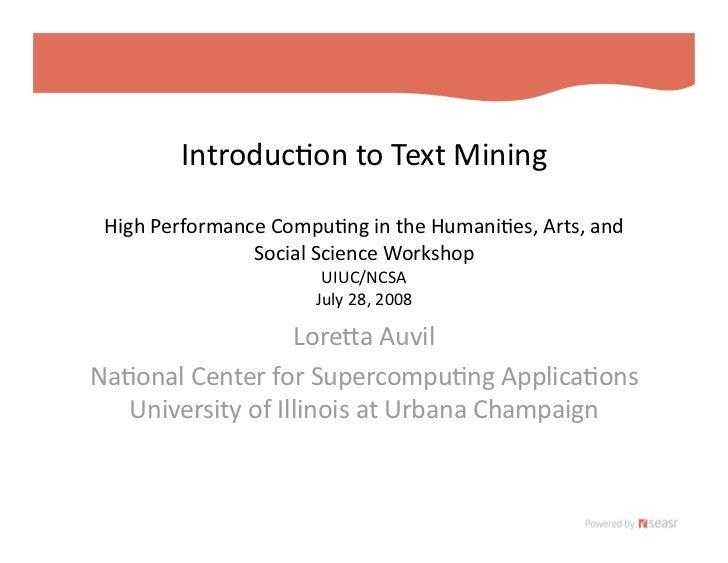 Introduc)ontoTextMining   HighPerformanceCompu)ngintheHumani)es,Arts,and                 SocialScienceWorksh...