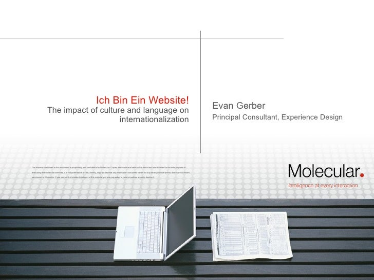 Ich Bin Ein Website! The impact of culture and language on internationalization Evan Gerber Principal Consultant, Experien...