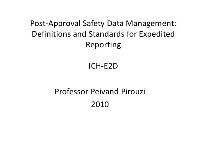 Post-Approval Safety Data Management:Definitions and Standards for Expedited               Reporting               ICH-E2D...