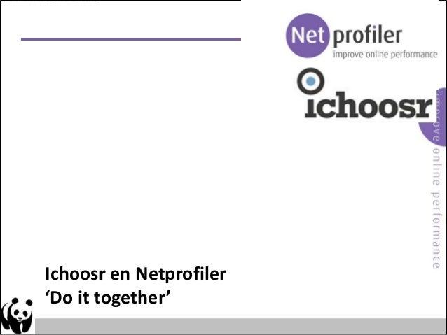 Ichoosr en Netprofiler'Do it together'