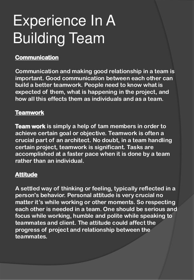 Experience In A Building Team Communication Communication and making good relationship in a team is important. Good commun...