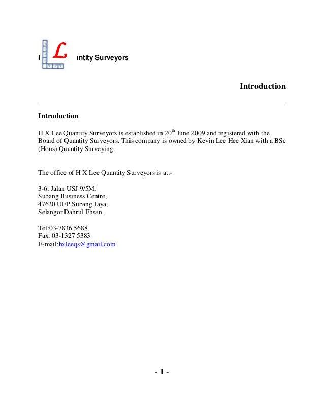 H X Lee Quantity Surveyors Introduction Introduction H X Lee Quantity Surveyors is established in 20th June 2009 and regis...