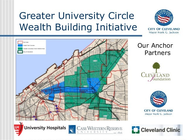 Greater University CircleWealth Building Initiative                             Our Anchor                               P...