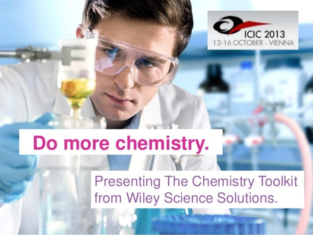 Do more chemistry. Presenting The Chemistry Toolkit from Wiley Science Solutions.