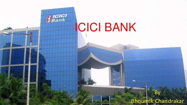 ICICI BANK  By Bhoumik Chandrakar