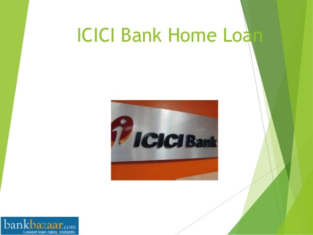 ICICI bank home loan benefits