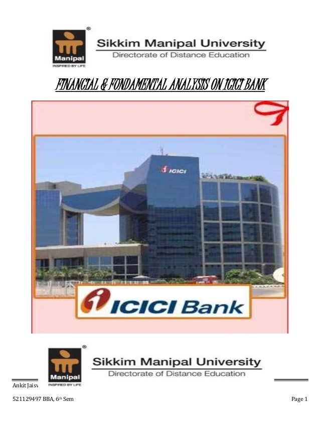 study on financial analysis on icici Ten years under study 7 analysis and interpretation of data financial performance of state bank of india and icici bank - a comparative study 19 table 2 demonstrates that in the given study period, the icici bank icici bank.