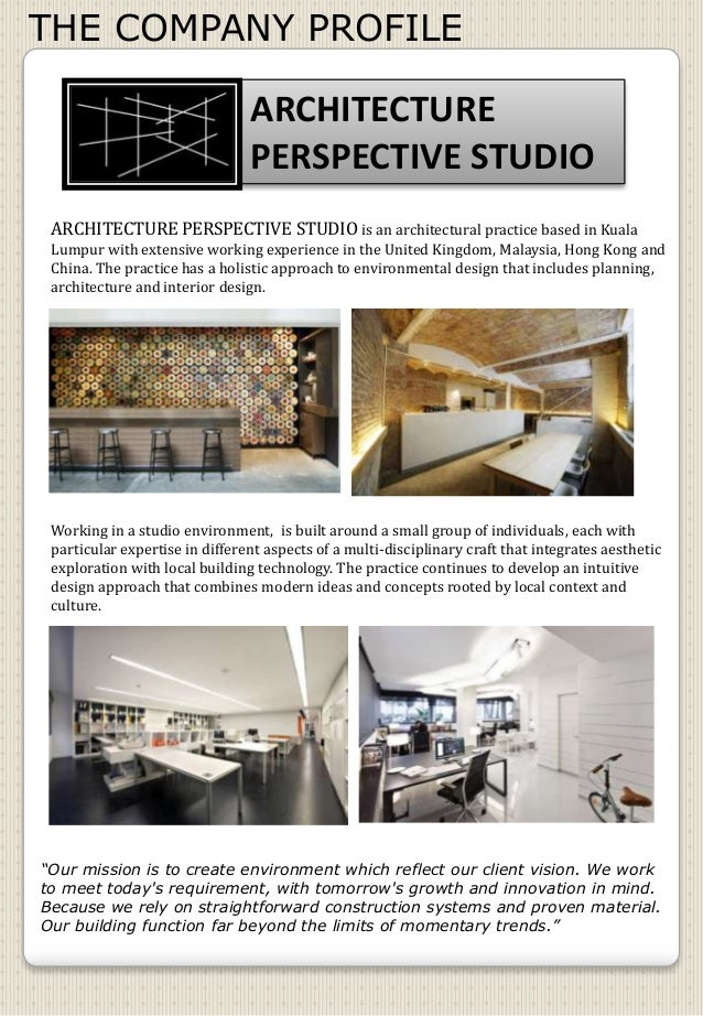 THE COMPANY PROFILE ARCHITECTURE PERSPECTIVE STUDIO ARCHITECTURE PERSPECTIVE STUDIO is an architectural practice based in ...