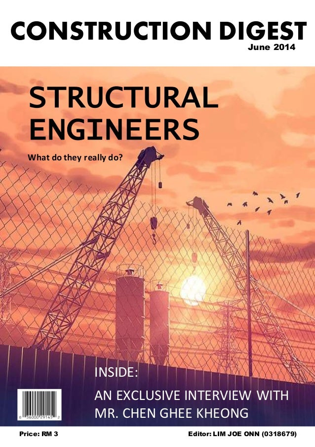 Price: RM 3 Editor: LIM JOE ONN (0318679) June 2014 STRUCTURAL ENGINEERS What do they really do? INSIDE: AN EXCLUSIVE INTE...