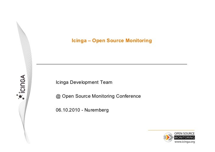 Icinga – Open Source MonitoringIcinga Development Team@ Open Source Monitoring Conference06.10.2010 - Nuremberg