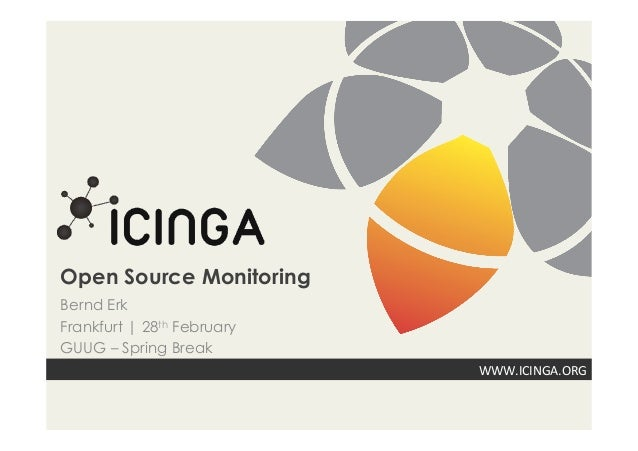 Open Source MonitoringBernd ErkFrankfurt | 28th FebruaryGUUG – Spring Break                            WWW.ICINGA.ORG
