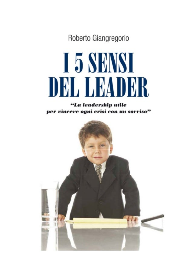 """""""I 5 sensi si del Leader""""  prime 20 pagine. Attenzione può creare assuefazione!  concopertina"""