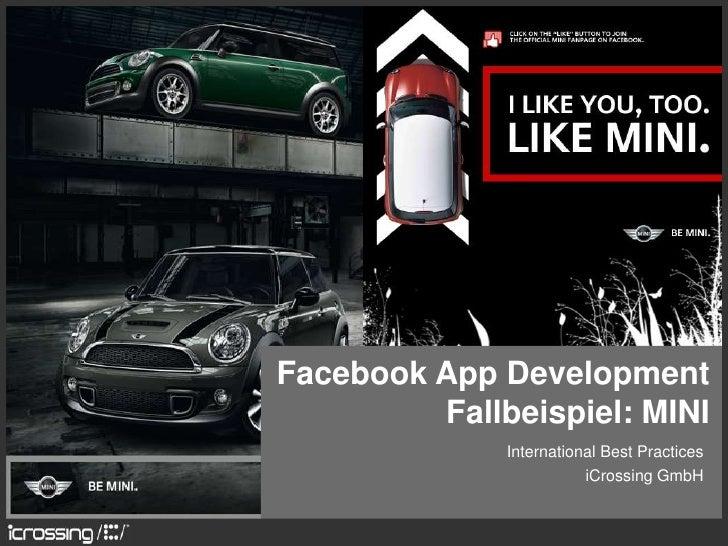 Facebook App DevelopmentFallbeispiel: MINI<br />International Best Practices<br />iCrossing GmbH<br />