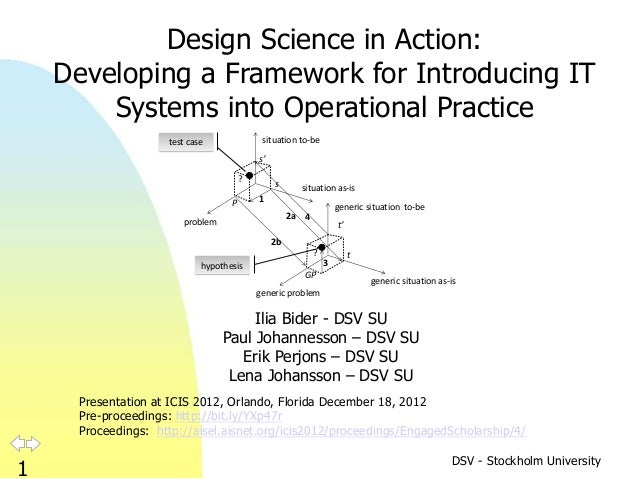 Design Science in Action:    Developing a Framework for Introducing IT        Systems into Operational Practice           ...