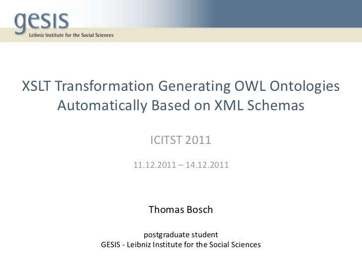 ICITST 2011 - XSLT Transformation Generating OWL Ontologies Automatically Based on XML Schemas
