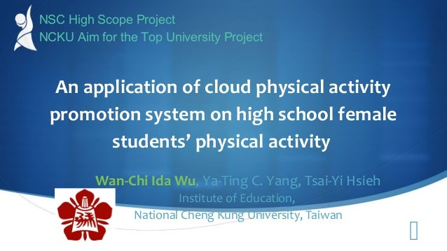  An application of cloud physical activity promotion system on high school female students' physical activity Wan-Chi Ida...