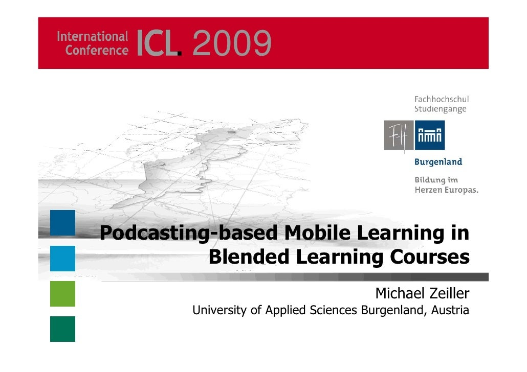 ICL 2009: Podcasting-based Mobile Learning in Blended Learning Courses