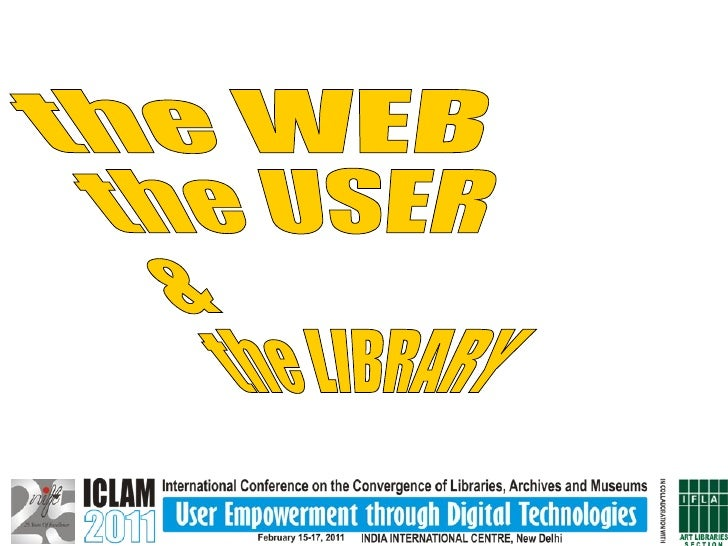 The Web, The User and the Library (and why to get in between)