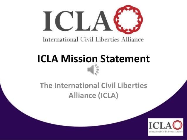 ICLA Mission StatementThe International Civil Liberties        Alliance (ICLA)