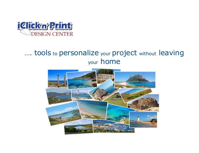 …. tools to personalize your project without leavingyour home