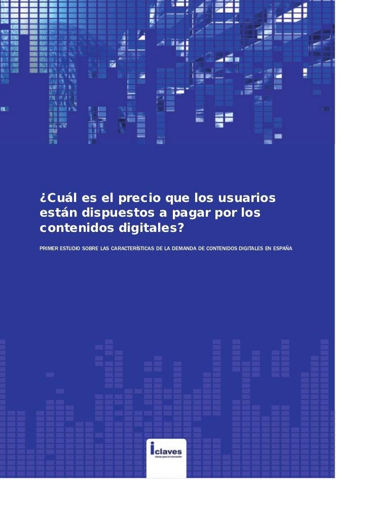 ¿Cuál es el precio que los usuariosestán dispuestos a pagar por loscontenidos digitales?primer estudio sobre las caracterí...