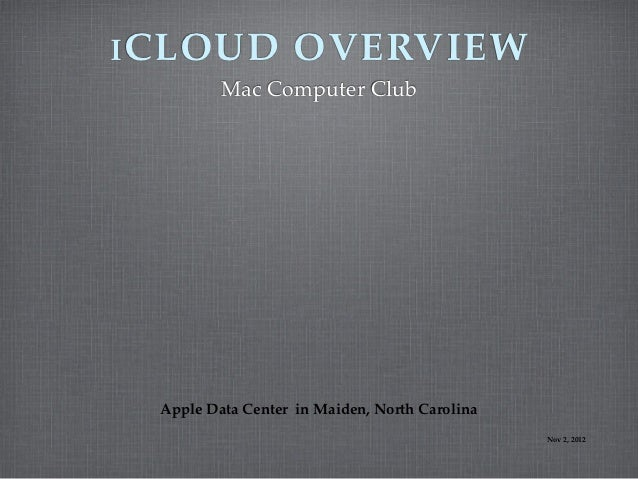 I CLOUD             OVERVIEW          Mac Computer Club  Apple Data Center in Maiden, North Carolina                      ...
