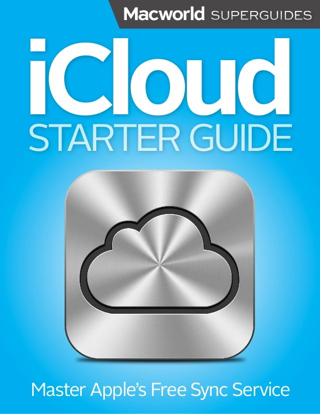 iCloud     1STARTER GUIDEMaster Apple's Free Sync Service