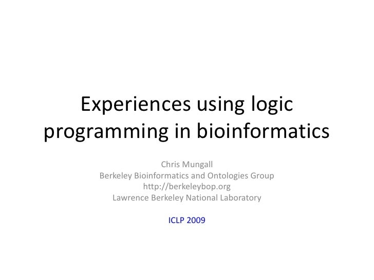 Experiences with logic programming in bioinformatics