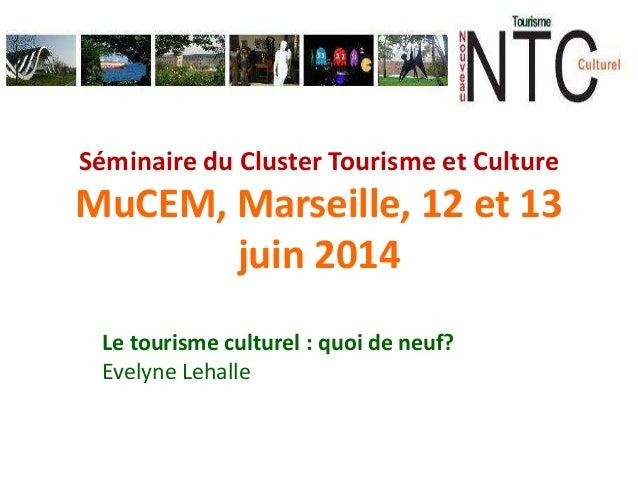 Le tourisme culturel, quoi de neuf?(I/IV)