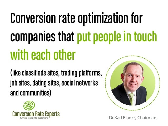 Conversion rate optimization for companies that put people in touch with each other (like classifieds sites, trading platf...