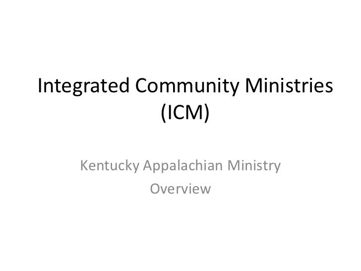 Integrated Community Ministries (ICM)<br />Kentucky Appalachian Ministry <br />Overview <br />