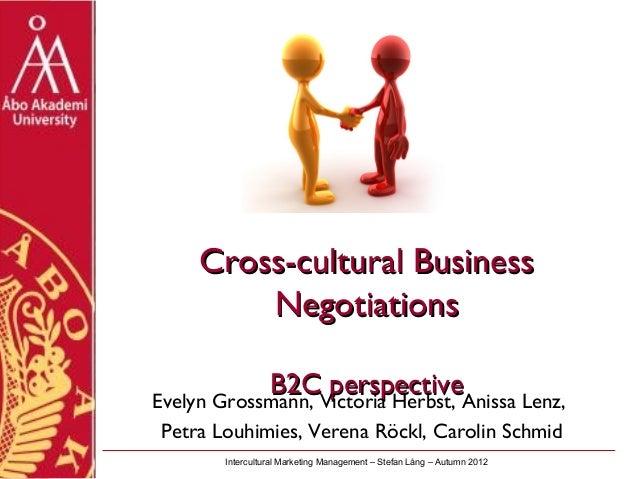 Cross-cultural Business        Negotiations            B2CVictoria Herbst, Anissa Lenz,Evelyn Grossmann,                  ...