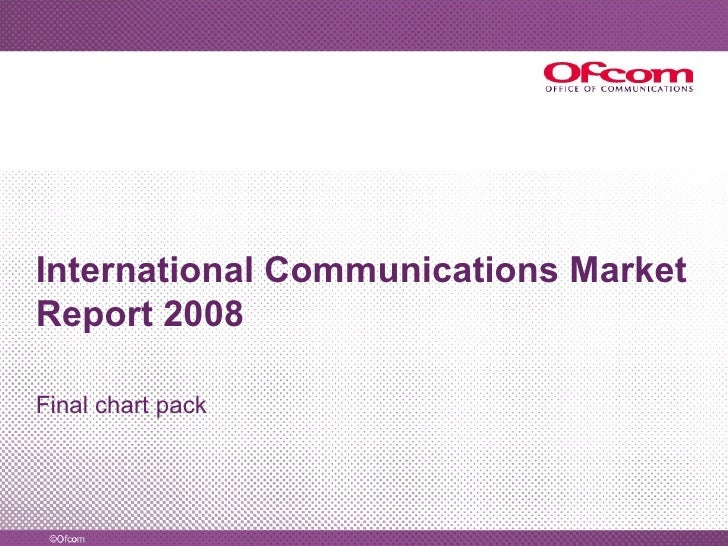 International Communications Market Report 2008 Final chart pack