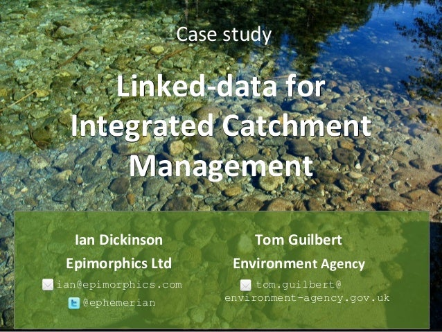 Case studyLinked-data forLinked-data forIntegrated CatchmentIntegrated CatchmentManagementManagementIan DickinsonEpimorphi...