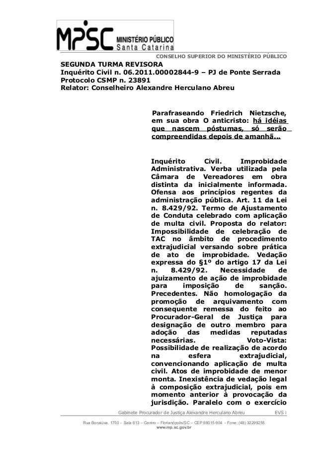 CONSELHO SUPERIOR DO MINISTÉRIO PÚBLICOSEGUNDA TURMA REVISORAInquérito Civil n. 06.2011.00002844-9 – PJ de Ponte SerradaPr...