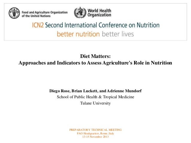 Diet Matters:  Approaches and Indicators to Assess Agriculture's Role in Nutrition  Diego Rose, Brian Luckett, and Adrienn...