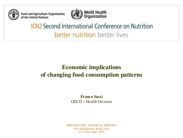 Economic implications  of changing food consumption patterns  Franco Sassi  OECD – Health Division  PREPARATORY TECHNICAL ...