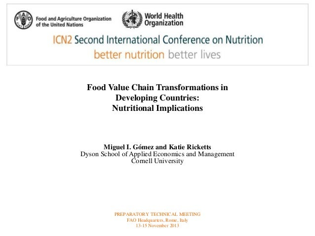 Food Value Chain Transformations in  Developing Countries:  Nutritional Implications  Miguel I. Gómez and Katie Ricketts  ...