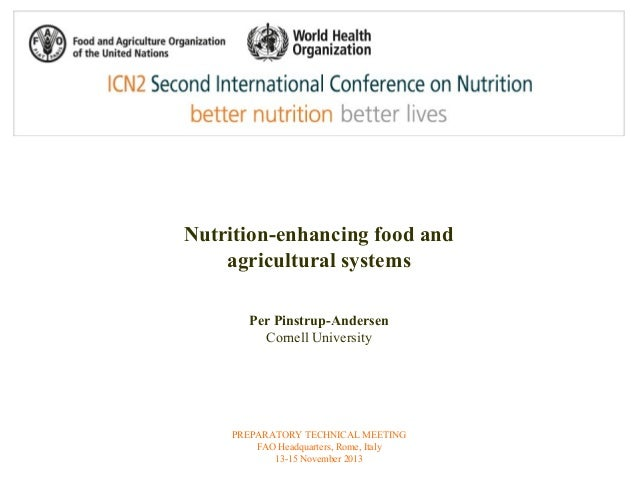 Nutrition-enhancing food and  agricultural systems  Per Pinstrup-Andersen  Cornell University  PREPARATORY TECHNICAL MEETI...