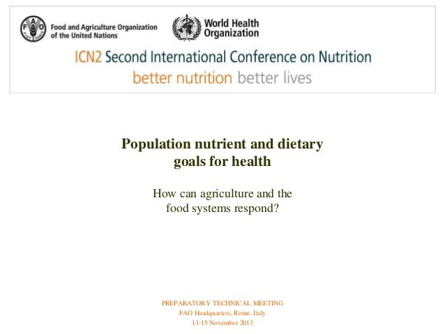 Population nutrient and dietary  goals for health  How can agriculture and the  food systems respond?  PREPARATORY TECHNIC...