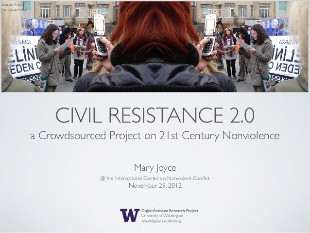 source: Flickr/moroccanmary                      CIVIL RESISTANCE 2.0                  a Crowdsourced Project on 21st Cent...